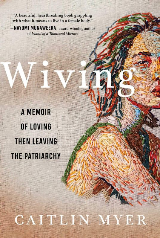 Wiving: A Memoir of Loving Then Leaving the Patriarchy